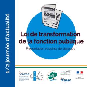 1/2 journée d'actualité : la loi de transformation de la fonction publique