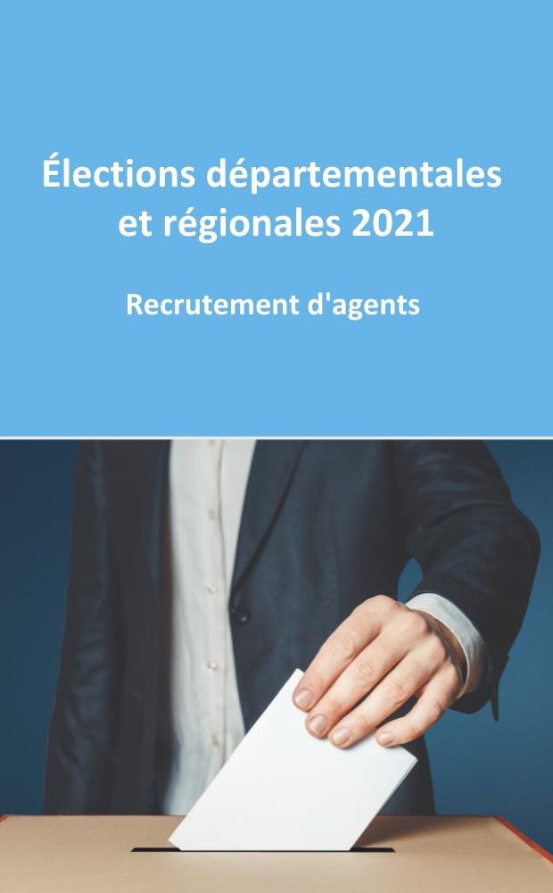 Recrutement d'agents – Élections départementales et régionales 2021