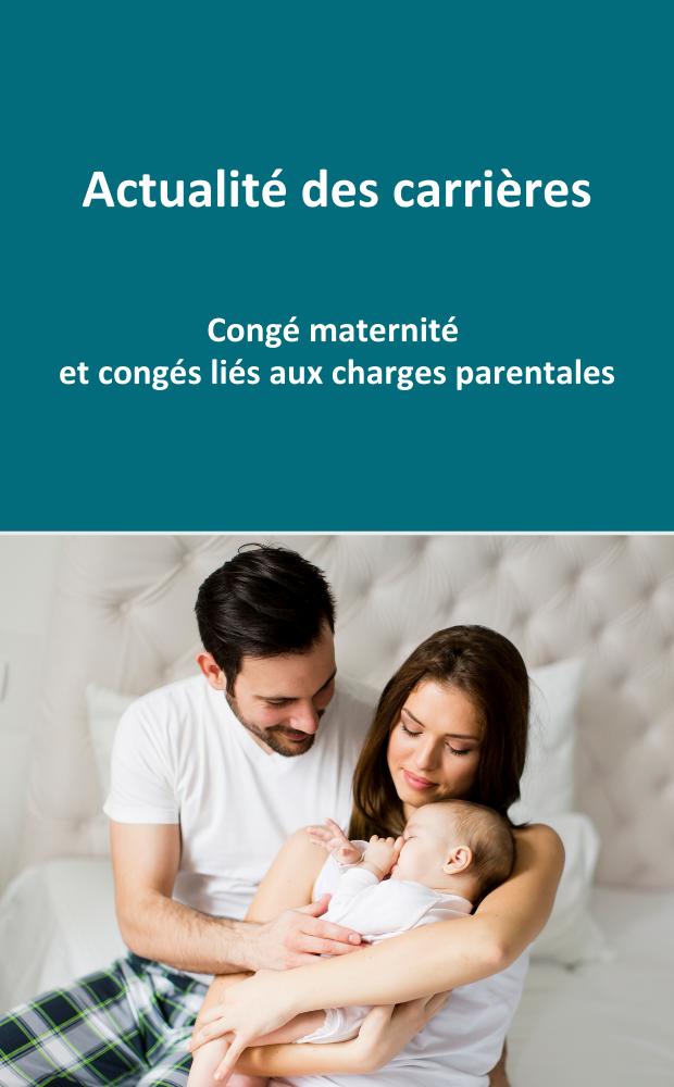 Congé maternité et congés liés aux charges parentales