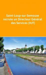 Saint-Loup-sur-Semouse recrute un Directeur Général des Services (H/F)